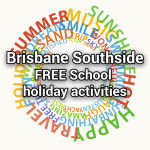 Brisbane Southside FREE School Holiday What's On for Kids