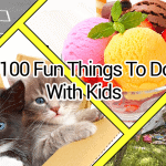 100 things to do with kids at home school holiday season
