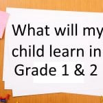 What will my child learn in grade 1 & 2