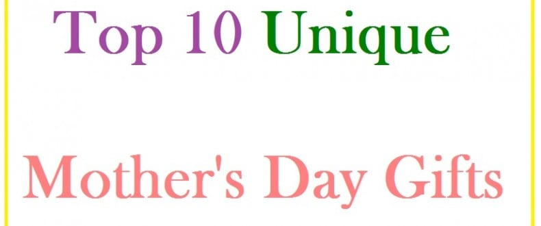 bd662867f875 Top 10 Best Mother's Day Gift Ideas | Unique gifts for Mum ...