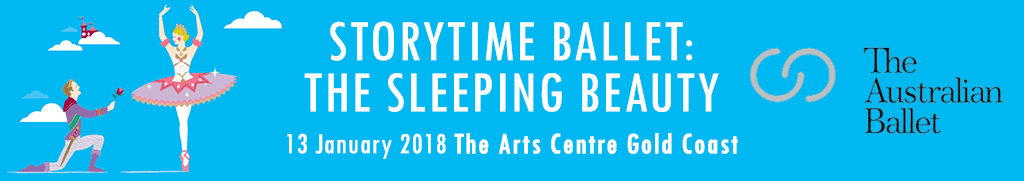 13 january the Australian Ballet storytime ballet sleeping beauty gold coast