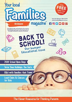 families magazine Brisbane issue 26 back to school