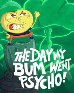 The Day My Bum Went Psycho | Petrie Terrace