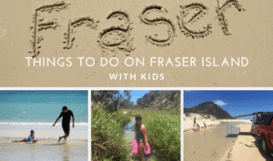Fraser Island with kids