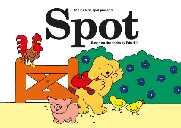 Spot - Based on the books by Eric Hill