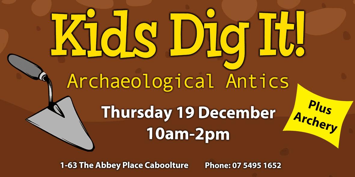 Kids Dig It – Archaeological Antics