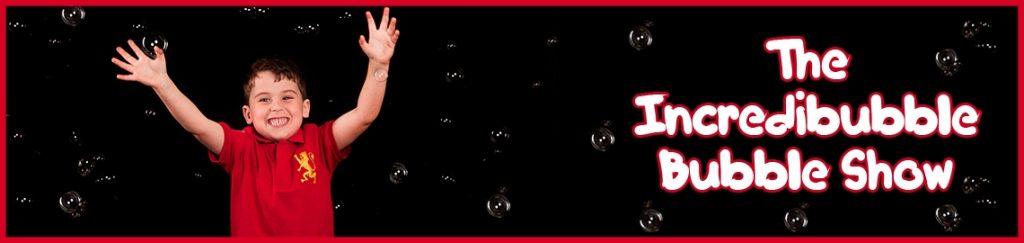 The Incredibubble Bubble Show