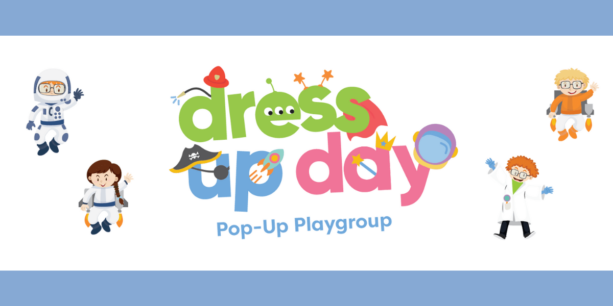 Dress Up Day Pop-Up Playgroups