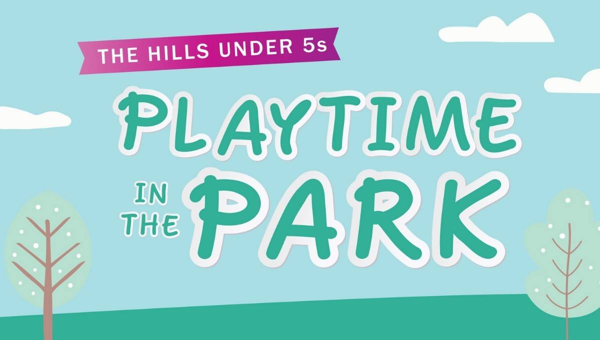 The Hills Under 5s Playtime in the Park